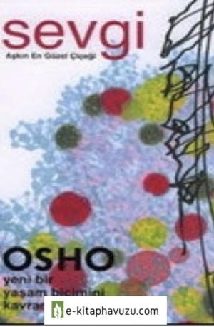 Osho - Sevgi - Aşkın En Güzel Çiçeği