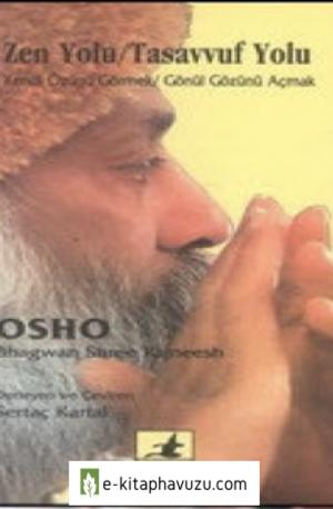 Osho - Zen Yolu Tasavvuf Yolu
