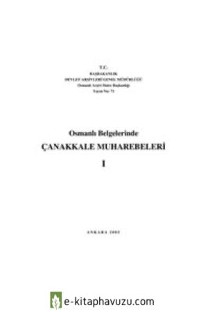 Osmanlı Belgelerinde Çanakkale Muharebeleri 1.cilt