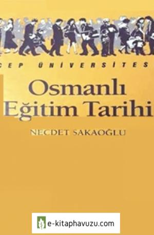 Osmanlı Eğitim Tarihi - Necdet Sakaoğlu - İletişim
