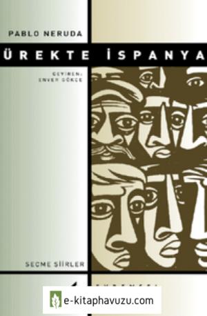 Pablo Neruda - Yürekteki İspanya kiabı indir