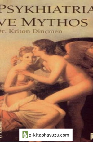 Psikiyatri Ve Mitos - Kriton Dincmen