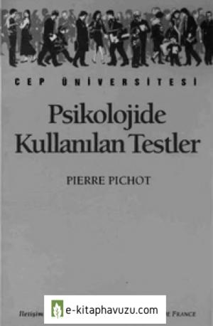 Psikolojide Kullanılan Testler - Pierre Pichot - İletişim