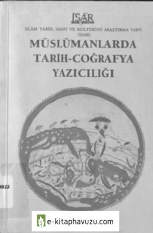 Ramazan Şeşen - Müslümanlarda Tarih Coğrafya Yazıcılığı
