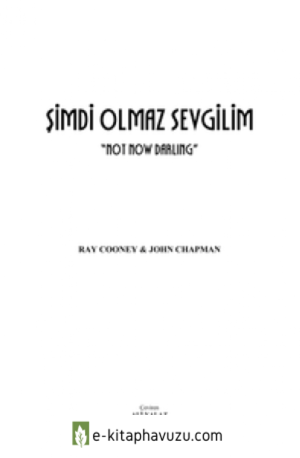 Ray Cooney & John Chapman - Şimdi Olmaz Sevgilim