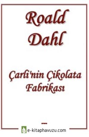 Roald Dahl - Çarlinin Çikolata Fabrikası