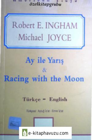 Robert E İngham - Ay İle Yarış