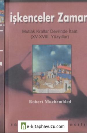 Robert Muchembled - İşkenceler Zamanı - Tümzamanlar Yayıncılık
