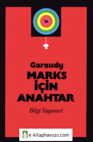 Roger Garaudy - Marks Icin Anahtar