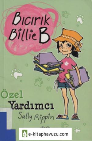 Sally Rippin - Bıcırık Billie B - Ozel Yardımcı Cs