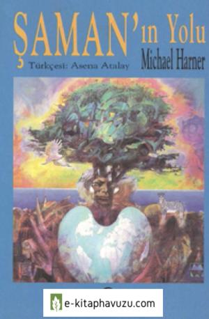 Şaman'ın Yolu - Michael Harner