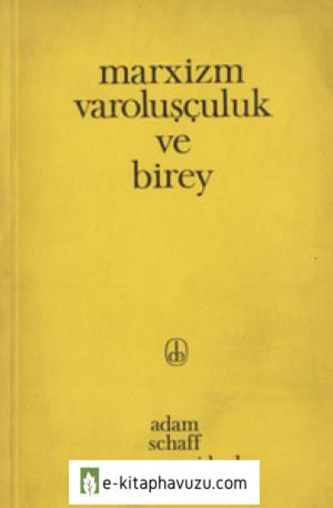Schaff Ve Gaidenko - Marxism Varoluşçuluk Ve Birey