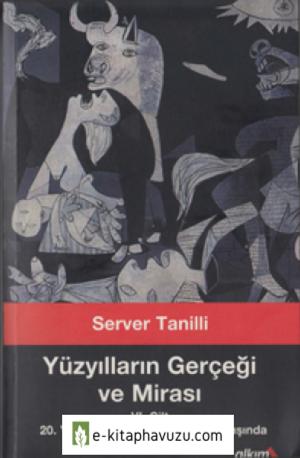Server Tanilliyüzyılların Gerçeği Ve Mirası 6. Cilt - 20. Yüzyıl- Yeni Bir Dünyanın Aranışında