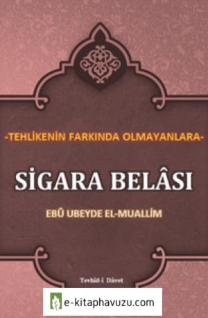Sigara Belâsı Ebû Ubeyde El-Muallim = Ebu Abdulmumin Tekin Mıhçı =