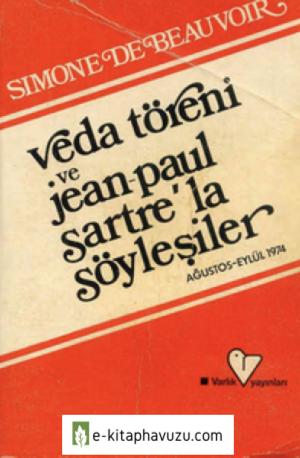 Simone De Beauvoir - Veda Töreni Ve Jean Paul Sartre Le Söyleşiler
