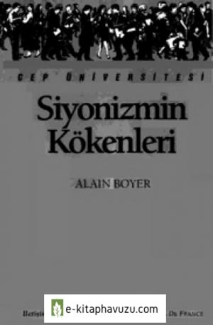 Siyonizmin Kökenleri - Alain Boyer