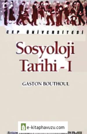 Sosyoloji Tarihi 1 - Gaston Bouthoul - İletişim