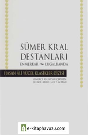 Sümer Kral Destanları Enmerkar - Lugalbanda - İş Bankası Yayınları