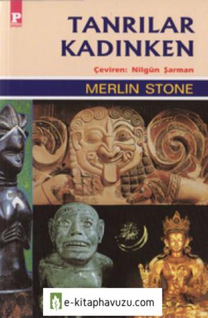 Tanrılar Kadınken - Merlin Stone