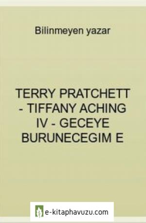 Terry Pratchett - Tiffany Aching Iv - Geceye Burunecegim E