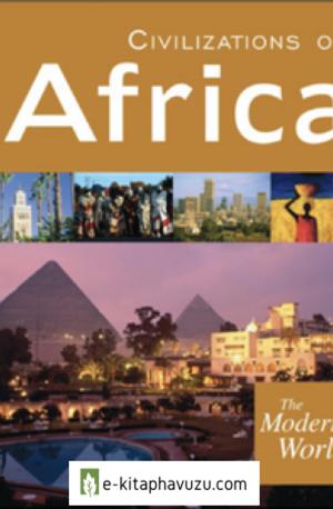 The Modern World. Civilizations Of Africa - Sarolta A. Takács