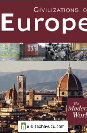 The Modern World. Civilizations Of Europe - Sarolta A. Takács