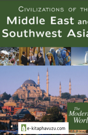 The Modern World. Civilizations Of The Middle East And Southwest Asia - Sarolta A. Takács