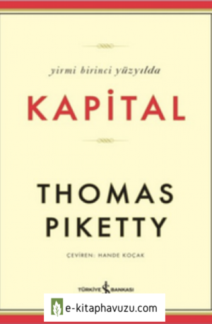 Thomas Piketty - Yirmi Birinci Yüzyılda Kapital