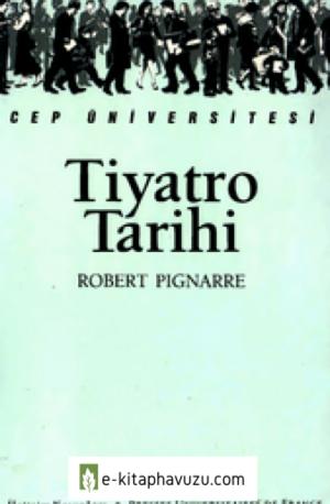 Tiyatro Tarihi - Robert Pignarre - İletişim
