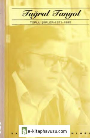 Tuğrul Tanyol - Toplu Şiirler 1971-1995 - Yky-1997