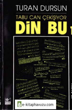 Turan Dursun - Din Bu 1 - Tabu Can Çekişiyor - Kaynak Yay-1996