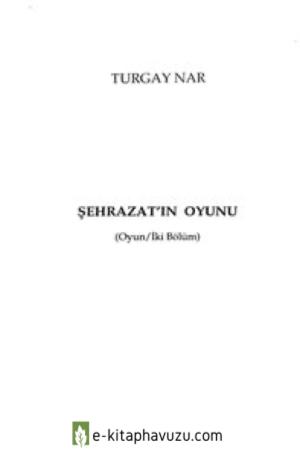 Turgay Nar - Şehrazat'ın Oyunu