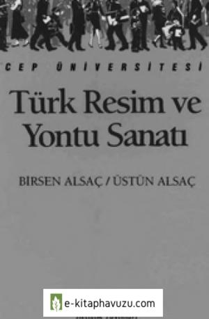 Türk Resim Ve Yontu Sanatı - Birsen Alsaç & Üstün Alsaç - İletişim