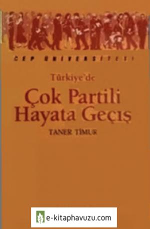 Türkiye'de Çok Partili Hayata Geçiş - Taner Timur - İletişim