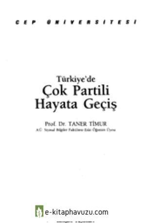Türkiye'de Çok Partili Hayata Geçiş - Taner Timur