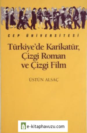 Türkiye'de Karikatür, Çizgi Roman Ve Çizgi Film - Üstün Alsaç - İletişim