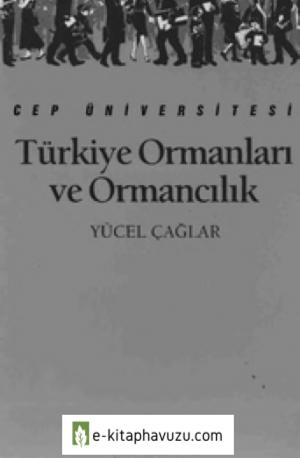 Türkiye Ormanları Ve Ormancılık - Yücel Çağlar - İletişim
