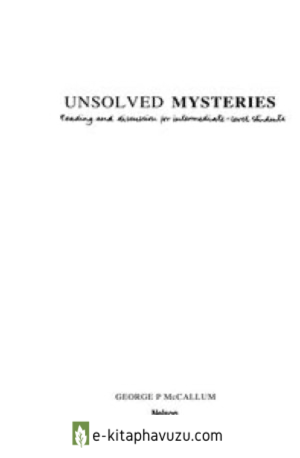Unsolved Mysteries - Reading And Discussion For Intermediate-Level Students