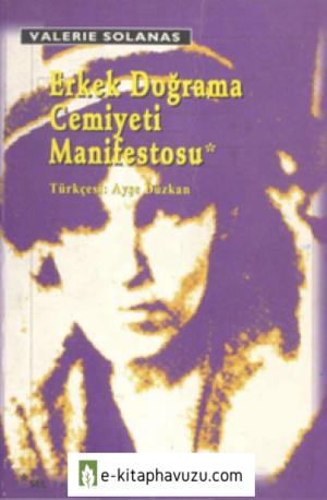 Valerie Solanas - Erkek Doğrama Cemiyeti Manifestosu - Sel Yayınları