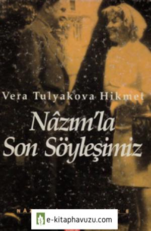 Vera Tulyakova Hikmet - Nazım'la Son Söyleşimiz - Milliyet Yayınları