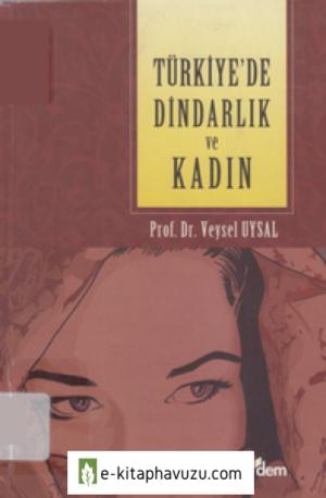 Veysel Uysal - Türkiye'de Dindarlık Ve Kadın