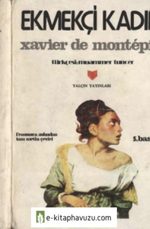 Xavier De Montepin - Ekmekçi Kadın - Yalçın Yayınları