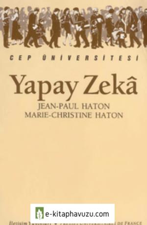 Yapay Zekâ - Jean-Paul Haton & Marie-Christine Haton