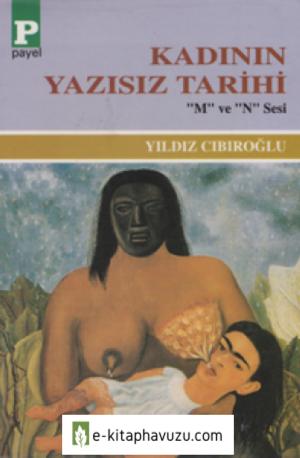 Yıldız Cıbıroğlu - Kadının Yazısız Tarihi (M Ve N Sesi) - Payel 1996