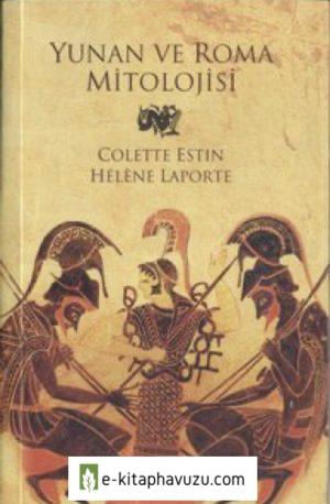 Yunan Ve Roma Mitolojisi - Colette Estin