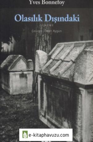 Yves Bonnefoy - Olasılık Dışındaki Yky