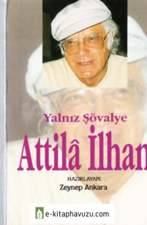 Zeynep Ankara - Yalnız Şövalye Attila İlhan - Bilgi 1996